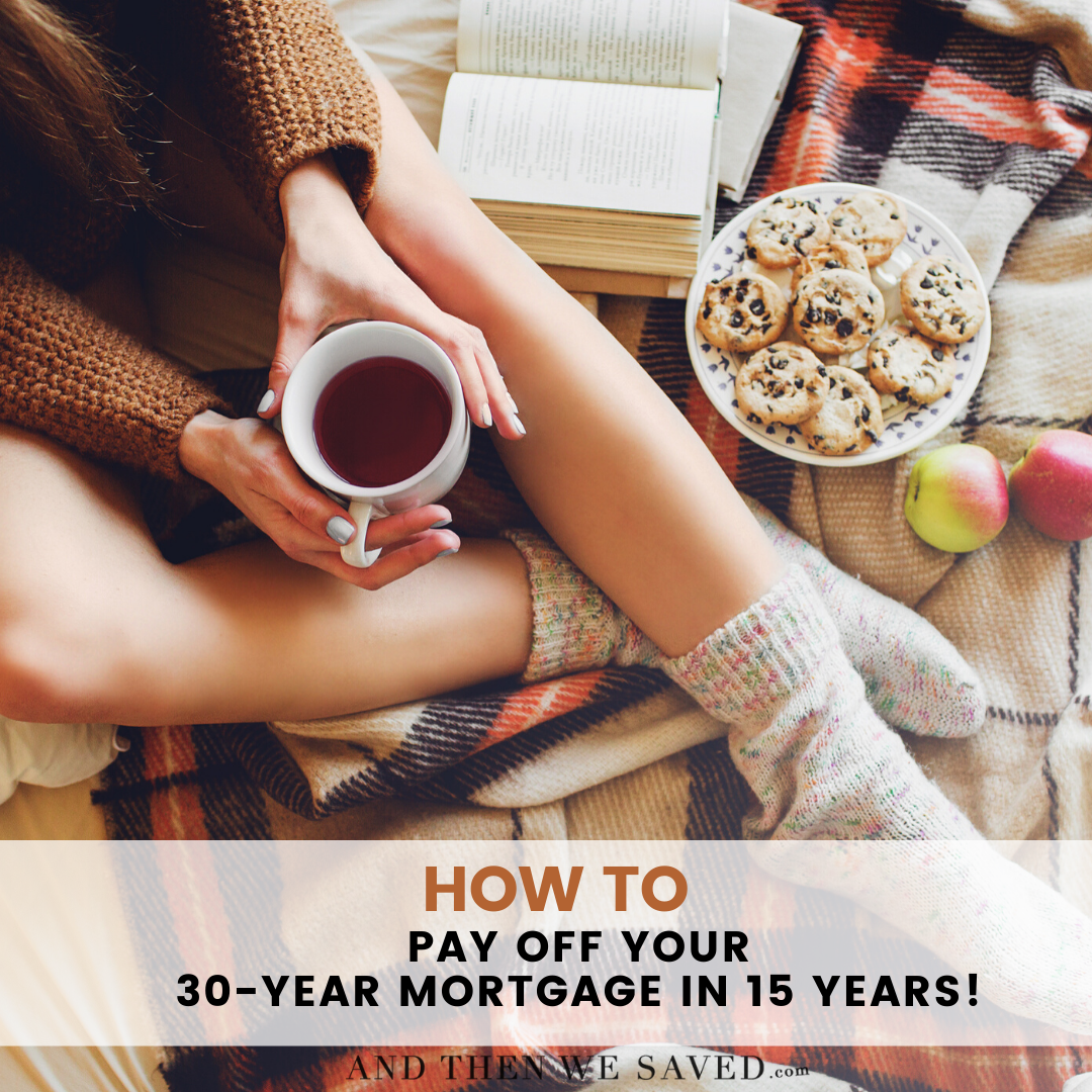 30-Year Mortgage Paid in 15 Years: Here's How to Do It