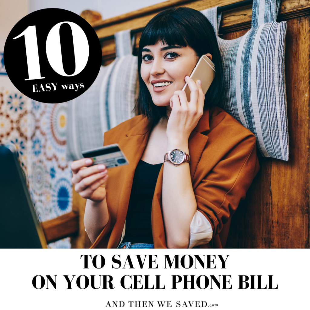 10 EASY Ways to Save Money On Your Cell Phone Bill