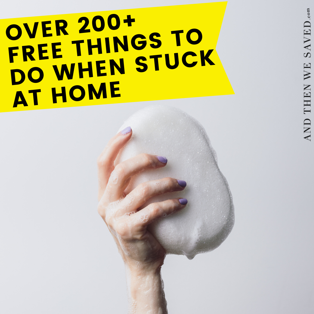 over 200 things to do when stuck at home