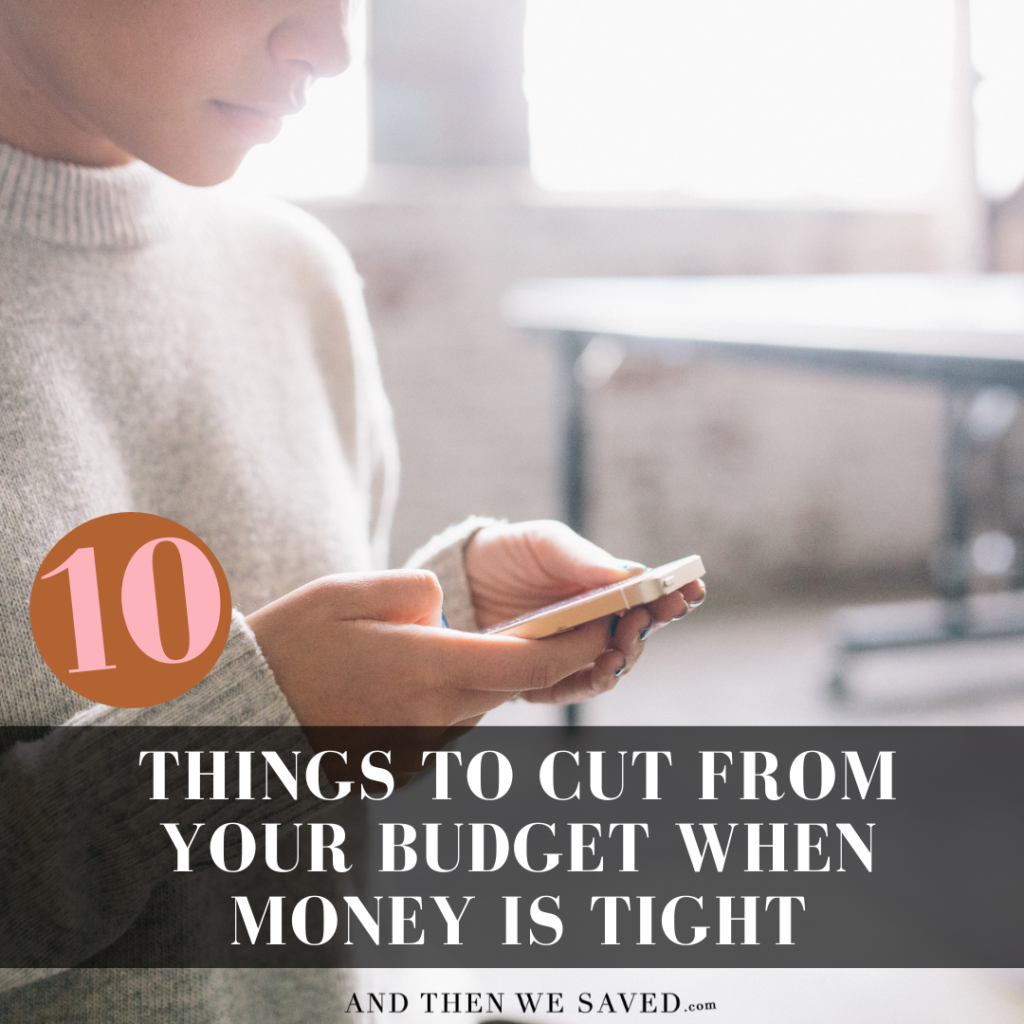 10 Things to Cut From Your Budget When Money is Tight