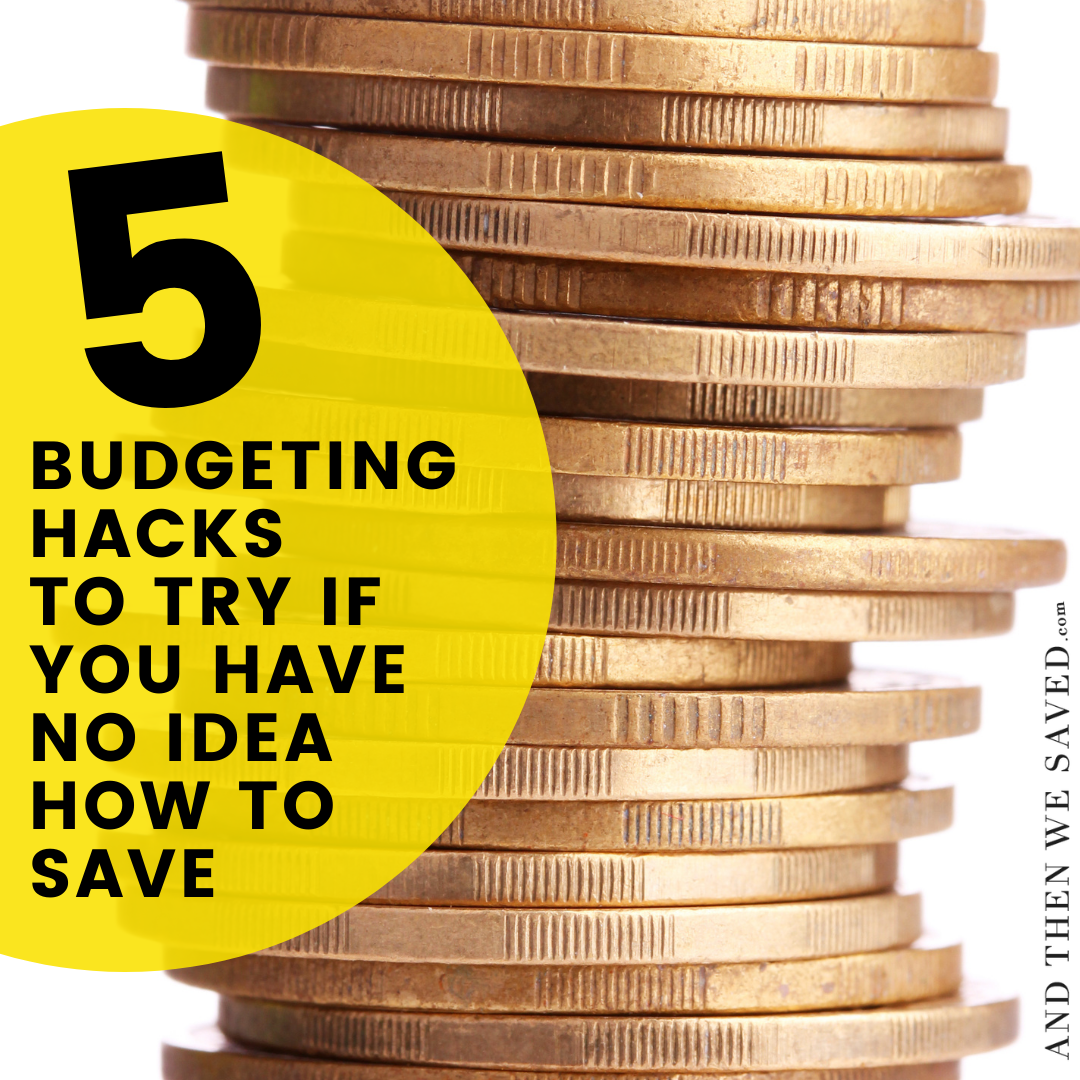 5 Budgeting Hacks to Try if You Have No Idea How to Save